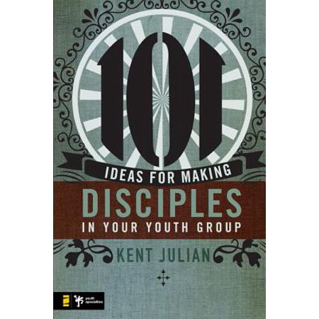 101 Ideas for Making Disciples in Your Youth