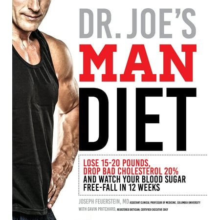Dr. Joe's Man Diet : Lose 15-20 Pounds, Drop Bad Cholesterol 20% and Watch Your Blood Sugar Free-Fall in 12 (Diet For High Blood Sugar And Cholesterol)