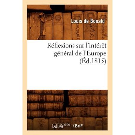 Reflexions Sur l'Interet General de l'Europe, (Ed.1815)