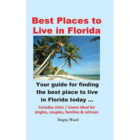 Best Places to Live in Florida - Your Guide for Finding the Best Place to Live in Florida