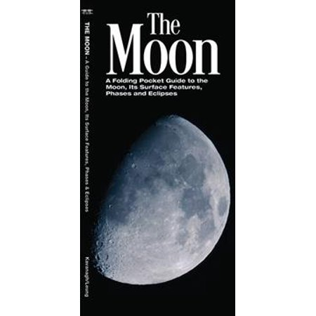The Moon  A Folding Pocket Guide To The Moon  Its Surface Features  Phases And Eclipses