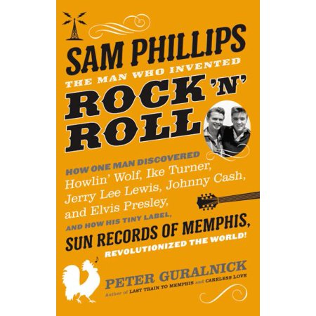 Sam Phillips: The Man Who Invented Rock 'n' Roll - image 1 of 1