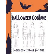 Halloween Activities for Kids: Halloween Costume Design Sketchbook For Kids: With Girl And Boy Fashion Figure Templates (Paperback)