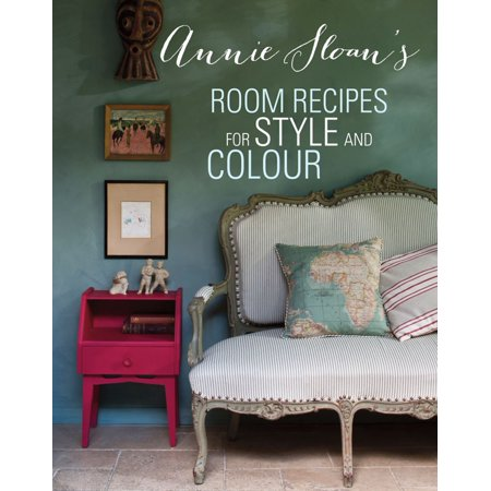 Annie Sloan's Room Recipes for Style and Colour -