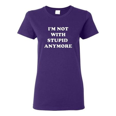 b48a3c484 City Shirts - Ladies I'm Not With Stupid Anymore Funny Humor T-Shirt Tee -  Walmart.com