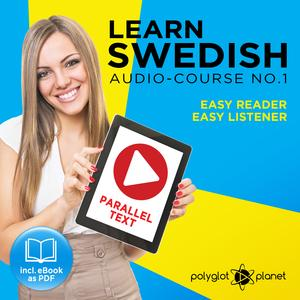 Learn Swedish Easy Reader - Easy Listener - Parallel Text - Swedish Audio Course No. 1 - The Swedish Easy Reader - Easy Audio Learning Course - Audiobook