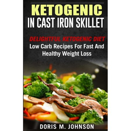 Ketogenic In Cast Iron Skillet Delightful Ketogenic Diet Low Carb
