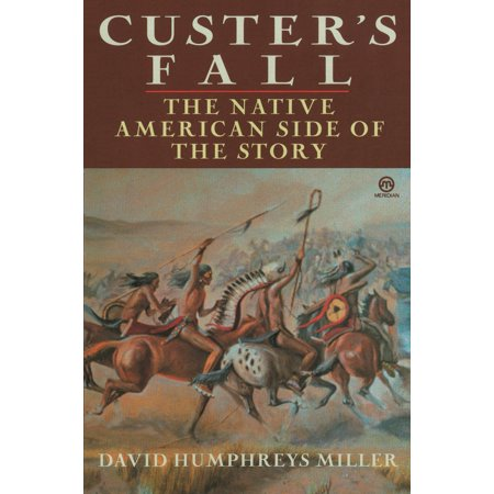Custer's Fall : The Native American Side of the
