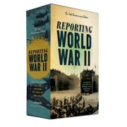 Reporting World War II: The 75th Anniversary Edition : A Library of America Boxed Set