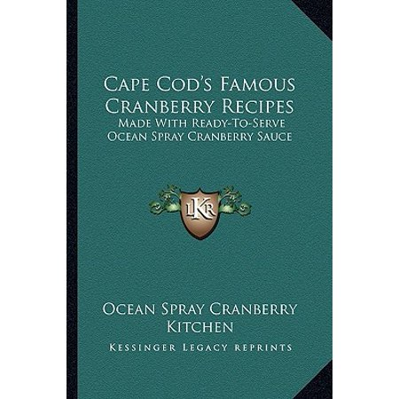 Cape Cod's Famous Cranberry Recipes : Made with Ready-To-Serve Ocean Spray Cranberry Sauce