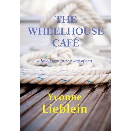 - The Wheelhouse Cafe - A Love Story in the Key of Sea