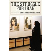 The Struggle for Iran