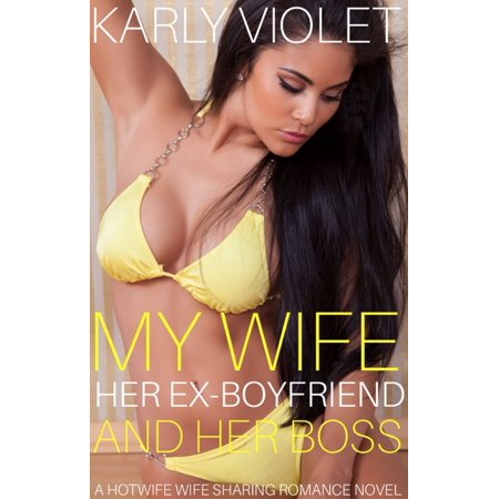 My Wife, Her Ex Boyfriend And Her Boss - eBook (Co Parenting With A Controlling Ex Wife)