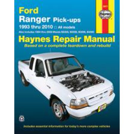 Haynes Repair Manual  Ford Ranger Pick Ups 1993 Thru 2011  Also Includes 1994 Thru 2009 Mazda B2300  B2500  B3000  B4000
