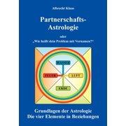 """Partnerschaftsastrologie: oder """"Wie heißt dein Problem mit Vornamen"""" Grundlagen der Astrologie (Paperback)"""