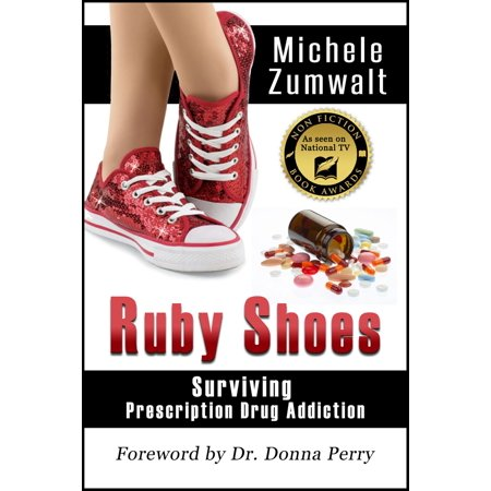 Ruby Shoes: Surviving Prescription Drug Addiction - (Julies Been Working For The Drug Squad)