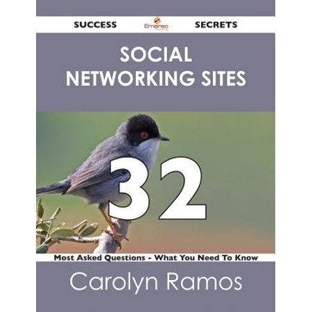 Social networking sites 32 Success Secrets - 32 Most Asked Questions On Social networking sites - What You Need To Know - (Best Business Networking Sites)