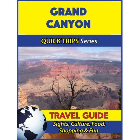 Grand Canyon Travel Guide (Quick Trips Series) -