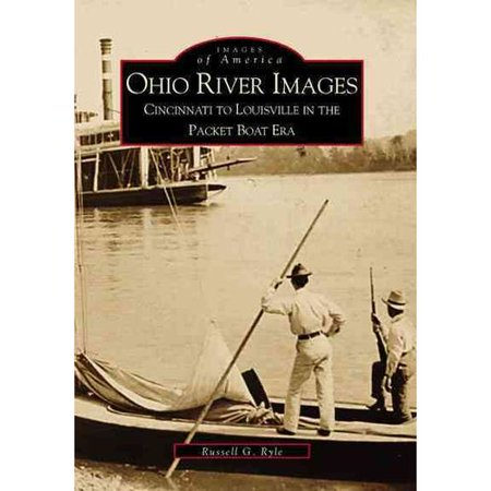 Ohio River Images  Cincinnati To Louisville In The Packet Boat Era