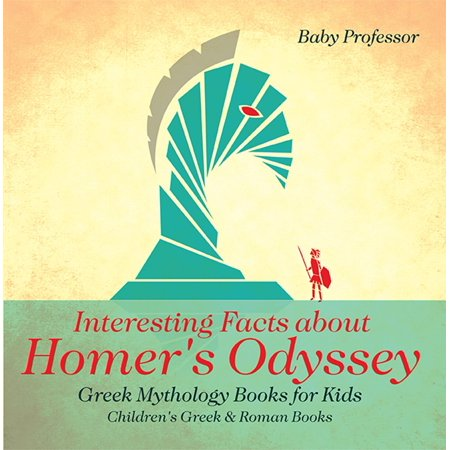 Interesting Facts about Homer's Odyssey - Greek Mythology Books for Kids | Children's Greek & Roman Books - eBook (Jason Roman Mythology)