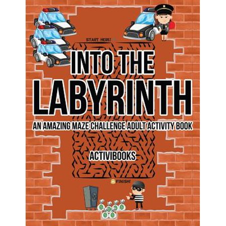 Into the Labyrinth : An Amazing Maze Challenge Adult Activity Book - Halloween Activities For Adults With Disabilities