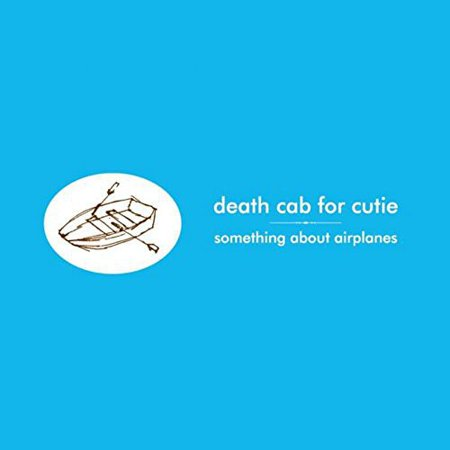 Death Cab for Cutie - Something About Airplanes - (Death Cab For Cutie Million Dollar Loan)