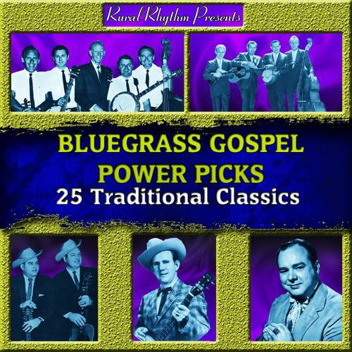Bluegrass Gospel Power Picks: 25 Traditional Classics