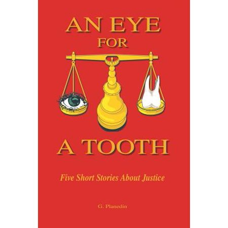An Eye for a Tooth : Five Short Stories about Justice (Short Tooth)