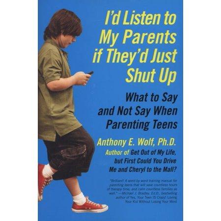 I'D Listen to My Parents If They'd Just Shut Up - image 1 de 1