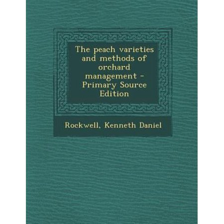 Peach Varieties And Methods Of Orchard Management  Primary Source