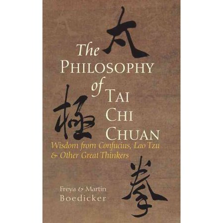 The Philosophy of Tai Chi Chuan: Wisdom from Confucius, Lao Tzu, & Other Great Thinkers
