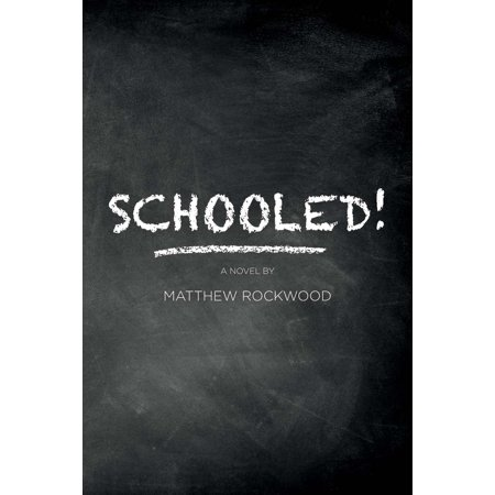 Schooled! : Based on one lawyer's true-life successes, failures, frustrations, and heartbreaks while teaching in the New York City public school (Best Public Middle Schools In New York City)