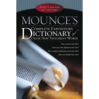 Mounce's Complete Expository Dictionary of Old & New Testament Words (Hardcover)