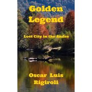 Golden Legend- Lost City in the Andes - eBook