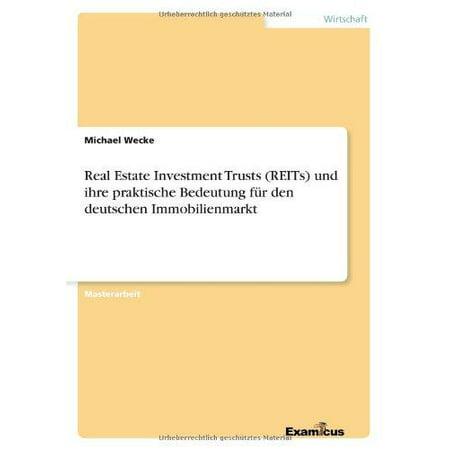 Real Estate Investment Trusts  Reits  Und Ihre Praktische Bedeutung F R Den Deutschen Immobilienmarkt