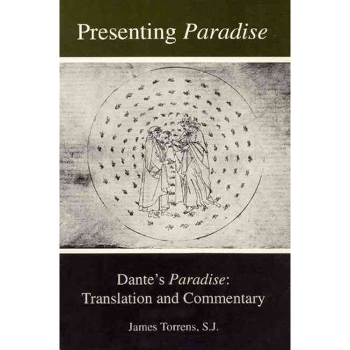 Presenting Paradise : Dante's Paradise: Translation and Commentary