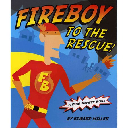 Fireboy To The Rescue   A Fire Safety Book
