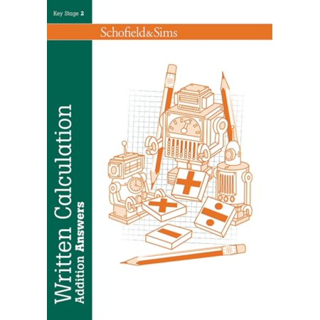 Written Calculation Addition Answers (Series of 6): Key Stage 2, ages 7-11 (Pupil book also available) (Paperback)