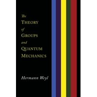 The Theory of Groups and Quantum Mechanics (Paperback)