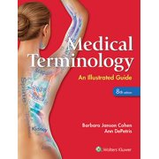 Medical Terminology : An Illustrated Guide