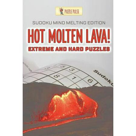 Hot Molten Lava! Extreme and Hard Puzzles : Sudoku Mind Melting Edition
