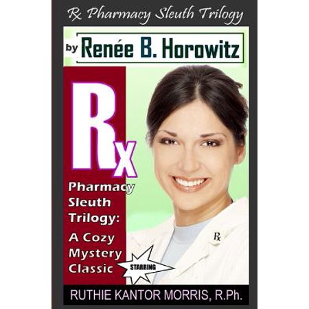 The RX Pharmacy Sleuth Trilogy, a Cozy Mystery Classic (Paperback)
