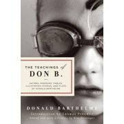 The Teachings of Don B. : Satires, Parodies, Fables, Illustrated Stories, and Plays