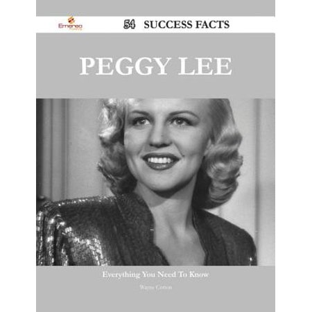 Peggy Lee 54 Success Facts - Everything you need to know about Peggy Lee - eBook ()