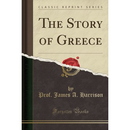 The Story of Greece (Classic Reprint)