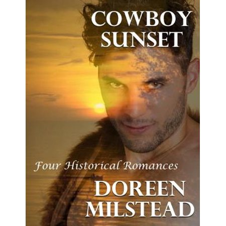 Cowboy Sunset: Four Historical Romances - eBook