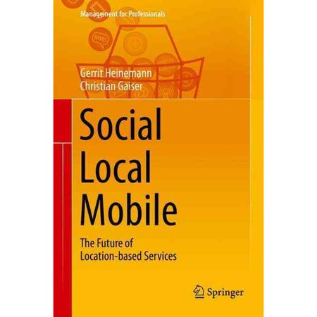 Social   Local   Mobile  The Future Of Location Based Services