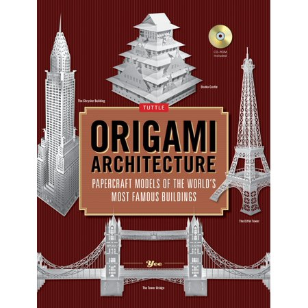 Origami Architecture : Papercraft Models of the World's Most Famous Buildings: Origami Book with 16 Projects & Instructional