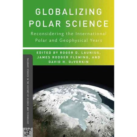 Globalizing Polar Science  Reconsidering The International Polar And Geophysical Years