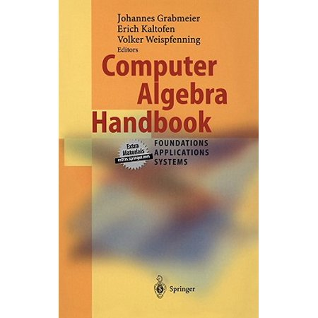 Computer Algebra Handbook: Foundations, Applications, Systems (With Cd-Rom, Demo